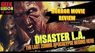 Download Video DISASTER L.A. -  THE LAST ZOMBIE APOCALYPSE BEGINS HERE ( 2014 ) Horror Movie Review MP3 3GP MP4