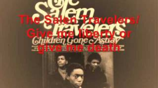 The Salem Travelers / Give me liberty or give me death