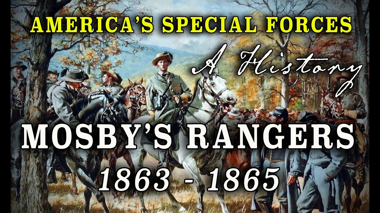 Colonel John S. Mosby's Confederate Cavalry Rangers – A Civil War History