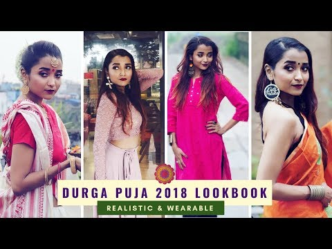DURGA PUJA 2018 LOOKBOOK & OUTFIT IDEAS - INDIAN FESTIVE WEAR - HOW TO STYLE - REALISTIC & WEARABLE