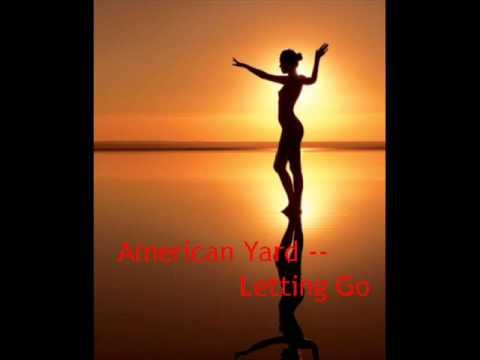 American Yard ~ Letting Go (Lyrics)