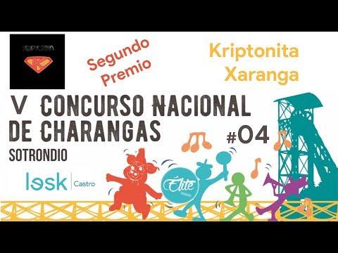 #4 Kriptonita Xaranga   Fase I   Concurso Nacional Charangas Sotrondio 2018