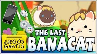 Picate con BanaCat!!! | Juegos Gratis con @dsimphony