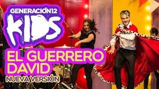 Generación 12 Kids - El Guerrero David  (NUEVA VERSIÓN)
