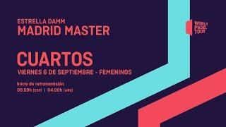 Cuartos de final femeninos - Estrella Damm Madrid Master 2019 - World Padel Tour