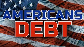 American Debt - Why Americans Are in So Much Debt 2019