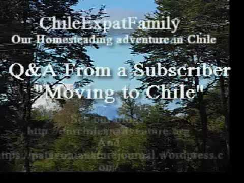 Q&A Moving to Chile Subscriber Questions