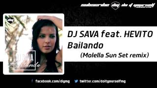 DJ SAVA feat. HEVITO - Bailando (Molella sunset remix) [Official]