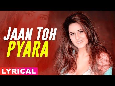 jaan-ton-pyara-(model-lyrical)-|-isha-rikhi-|-happy-raikoti-|-latest-punjabi-songs-2019