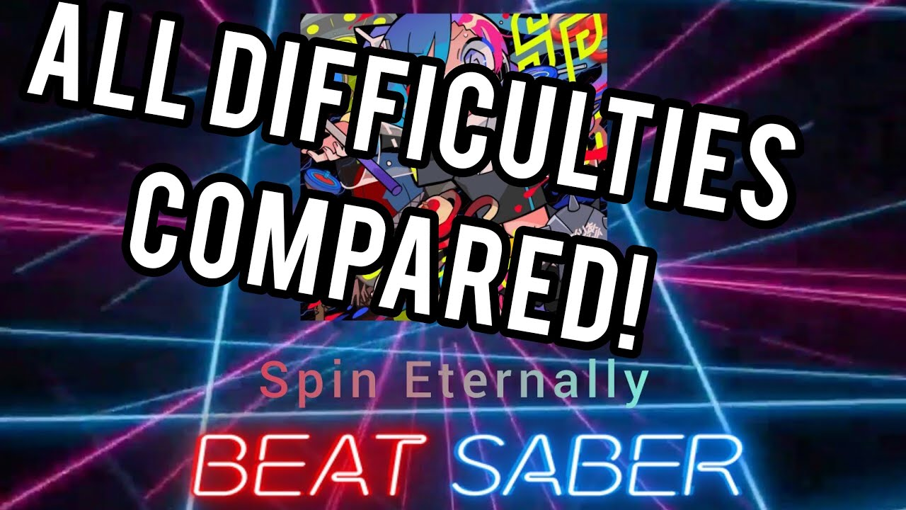 Download SPIN ETERNALLY all difficulty comparisons! (Beat Saber)