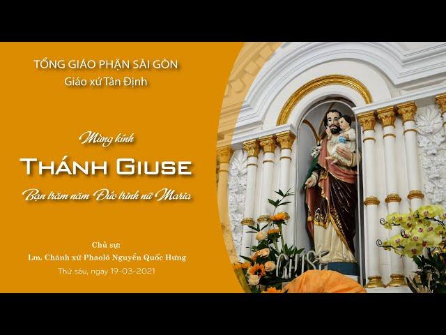 Gx. Tân Định mừng kính Lễ Thánh Giuse - 19/03/2021