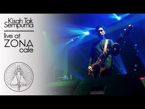 SamSonS - Kisah Tak Sempurna (LIVE at Zona Cafe, Makassar)