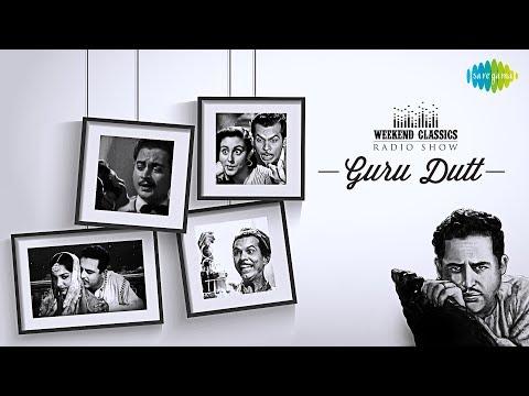 Weekend Classic Radio Show   Guru Dutt Special   बाबूजी धीरे चलना   वक़्त ने किया क्या हसीं सितम