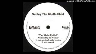 Smiley The Ghetto Child - The Wake Up Call