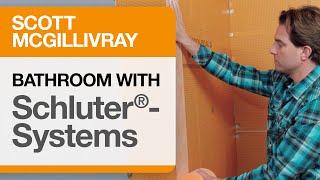 Scott McGillivray: Build Your Bathroom with Schluter®
