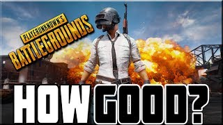 HOW GOOD IS PLAYER UNKNOWN