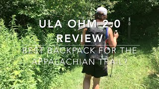 ULA OHM 2.0 Review Best Backpack for the Appalachian Trail?