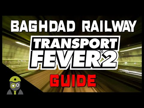 Transport Fever 2 - Quick Walk-Through - Campaign: Chapter 1 - Baghdad Railway