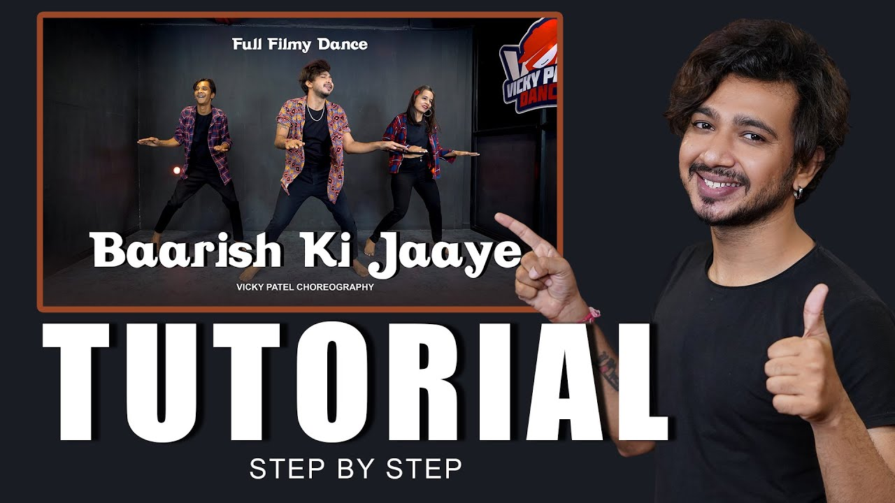 Baarish ki Jaaye Dance Tutorial | Step By Step | Vicky Patel Choreography