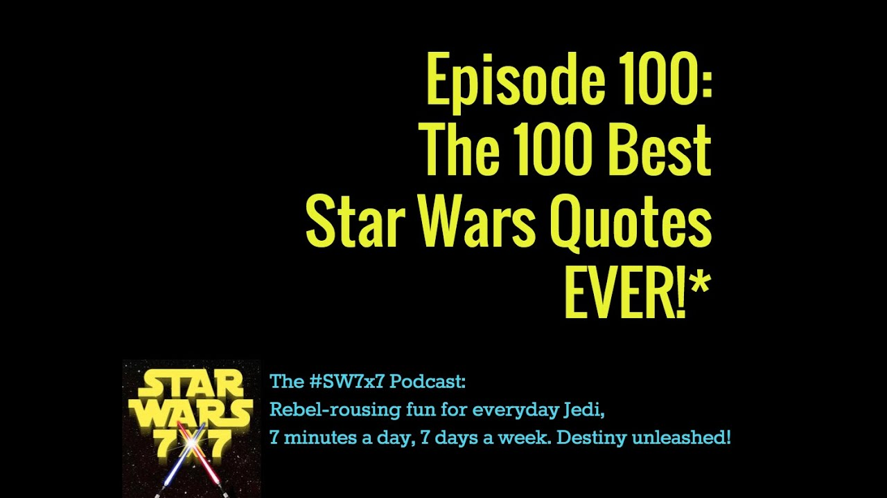 Greatest Quotes Ever The 100 Best Star Wars Quotes Ever*  Sw7X7  Youtube