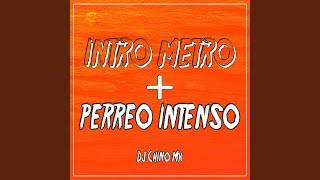 Intro Metro + Perreo Intenso