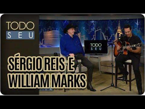 Sérgio Reis E William Marks - Todo Seu (26/09/17)