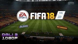 FIFA 18 Spain vs Greece PC Gameplay 1080p 60fps