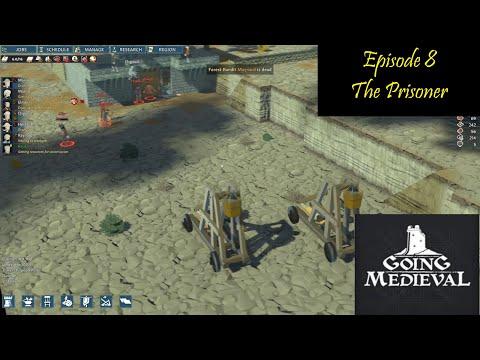 Going Medieval Ep8 The Prisoner  
