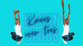 Bethaks/ Deep knee bends /Knees over toes exercises with Indian clubs (intermediate)
