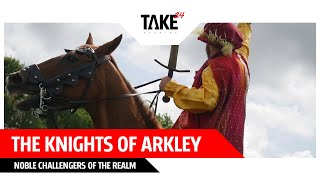 The Knights of Arkley - Noble Challengers of the Realm