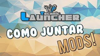 COMO JUNTAR MODS NO TECHNIC LAUNCHER!