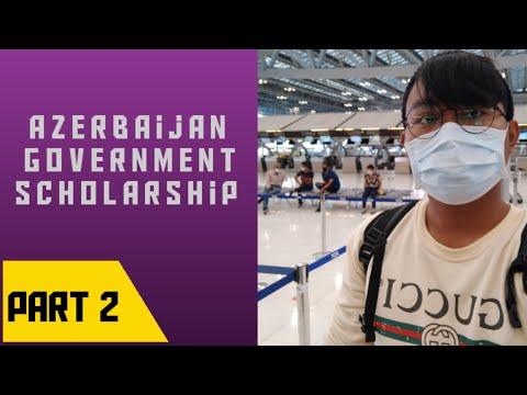 Azerbaijan Government Scholarship (Part 2) | Additional Information