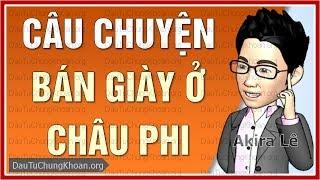 Câu chuyện BÁN GIÀY ở CHÂU PHI: Bài học Kinh Doanh Marketing kinh điển AkiraLe.com