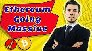 Ethereum Going Massive !? - Price Analysis Ethereum News