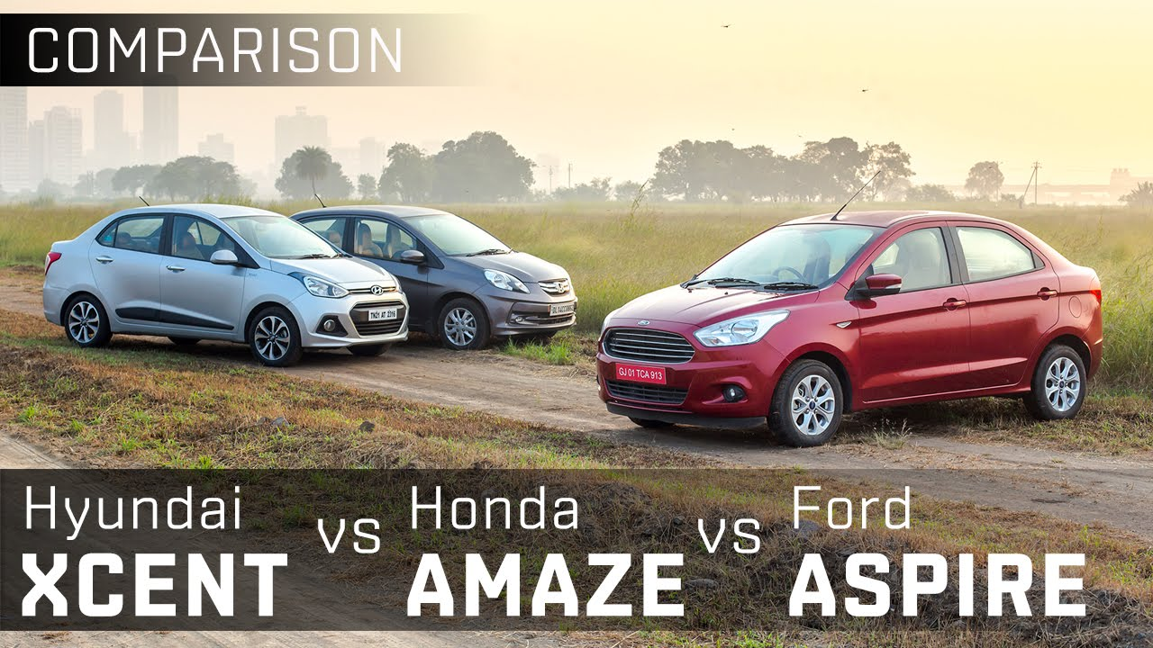 Ford Figo Aspire Vs Hyundai Xcent Vs Honda Amaze Sel Compact Sedan Comparison Zigwheels Youtube