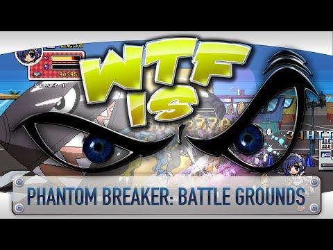 ► WTF Is... - Phantom Breaker: Battle Grounds ?