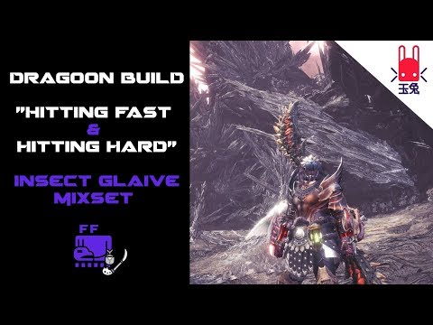 Dragoon Mixset | Storm Grunge Insect Glaive Build - Monster Hunter World