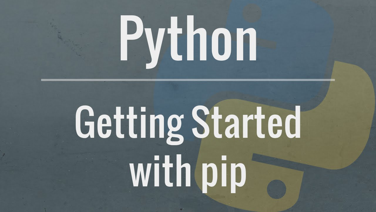 Python Tutorial: Pip - An in-Depth Look at The Package Management System