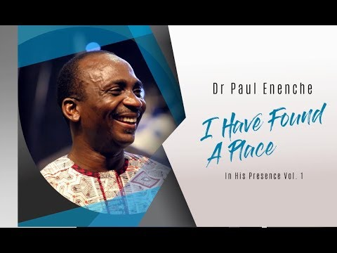 I HAVE FOUND A PLACE - Dr Paul Enenche