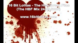 16 Bit Lolitas - The Heartbreak Files (16 Bit Lolitas Mix 24-09-2008)