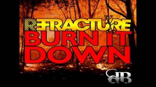 Refracture - Burn It Down (Radio Edit)