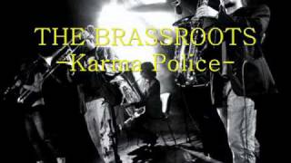 Brassroots - Karma Police  (Radiohead Cover)