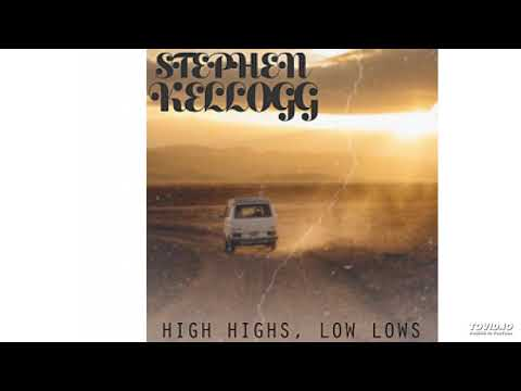 Stephen Kellogg: High Highs, Low Lows Mp3