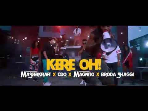 Masterkraft – Kere Oh! ft CDQ, Magnito & Broda Shaggi  (Official Video)