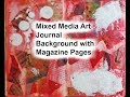 Mixed Media Art Journal Background with Magazine Pages