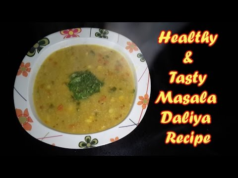 वेजिटेबल मसाला दलिया रेसिपी | Healthy Vegetable Daliya/Porridge recipe for weight Conscious people