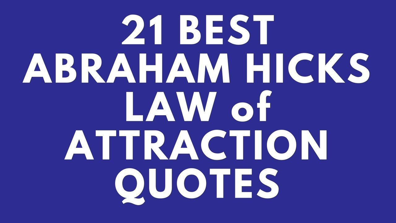 Law Of Attraction Quotes Impressive 21 Best Abraham Hicks Law Of Attraction Quotes  Youtube
