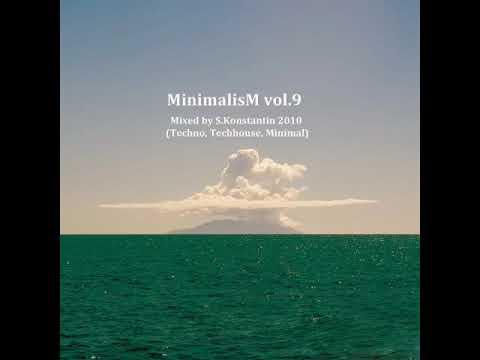 MinimalisM Vol 9 Mixed By S Konstantin Techno, Techhouse, Progressive, Minimal