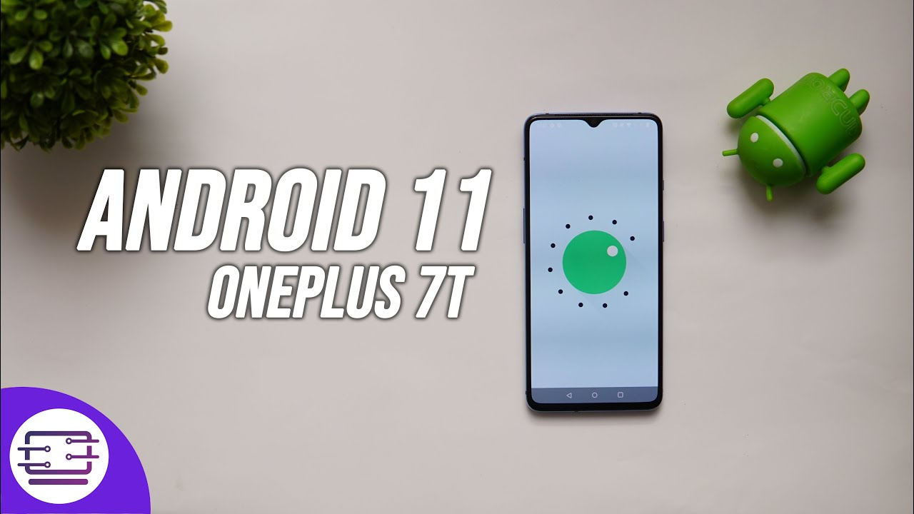 OnePlus 7T Android 11 Update- Oxygen OS 11 and New Features