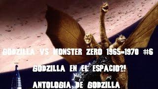 Godzilla Vs Monster Zero 1965-1970 #6 Godzilla En El Espacio! Resumen Reseña Antologia